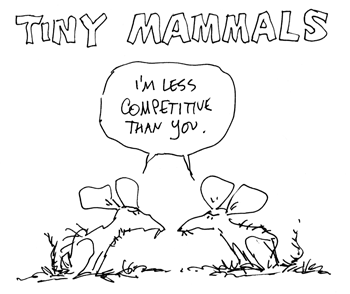 I'm less competitive than you.